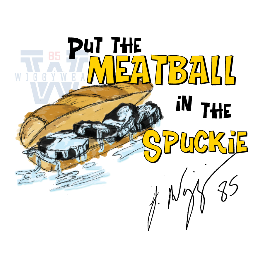 Put The Meatball in the Spuckie - Jermaine Wiggins